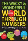 The Wacky & Wonderful World Through Numbers: Over 2,000 Figures and Facts Cover Image