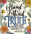 Hand Lettered Truth: 60 Inspiring Verses from God's Word Cover Image