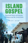 Island Gospel: Pentecostal Music and Identity in Jamaica and the United States Cover Image