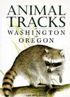 Animal Tracks of Washington and Oregon Cover Image