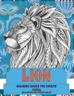 Animal Coloring Books for Adults Relaxation and Stress Relief - Lion Cover Image