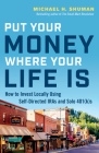Put Your Money Where Your Life Is: How to Invest Locally Using Self-Directed IRAs and Solo 401(k)s Cover Image