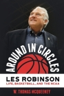 Around in Circles: Les Robinson: Life, Basketball, and the NCAA Cover Image