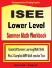 ISEE Lower Level Summer Math Workbook: Essential Summer Learning Math Skills plus Two Complete ISEE Lower Level Math Practice Tests Cover Image