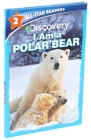 Discovery All Star Readers: I Am a Polar Bear Level 2 (Library Binding) Cover Image