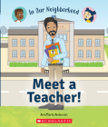 Meet a Teacher! (In Our Neighborhood) (paperback) Cover Image