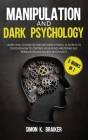 Manipulation and Dark Psychology: 2 Books in 1, Learn How to Analyze and Influence People. 31 Secrets to Discover How to Control Your Mind, Mastering Cover Image