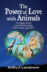 The Power of Love with Animals: a magical life communicating with other species Cover Image
