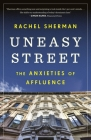 Uneasy Street: The Anxieties of Affluence Cover Image