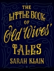 The Little Book Of Old Wives' Tales Cover Image