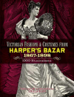 Victorian Fashions and Costumes from Harper's Bazar, 1867-1898 (Dover Fashion and Costumes) Cover Image
