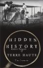 Hidden History of Terre Haute Cover Image