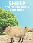 Sheep Coloring Book For Kids: Sheep Activity Book for Kids, Boys & Girls, Ages 4-8. 29 Coloring Pages of Sheep. Cover Image