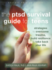 The Ptsd Survival Guide for Teens: Strategies to Overcome Trauma, Build Resilience, and Take Back Your Life (Instant Help Solutions) Cover Image