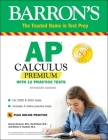 AP Calculus Premium: With 12 Practice Tests (Barron's Test Prep) Cover Image