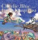 The Adventures of Charlie, Blue and Larry Lamp Post Cover Image