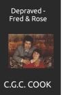 Depraved - Fred & Rose Cover Image