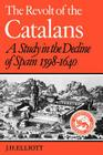 The Revolt of the Catalans: A Study in the Decline of Spain (1598-1640) (Cambridge Paperback Library) Cover Image