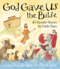 God Gave Us the Bible: Forty-Five Favorite Stories for Little Ones Cover Image