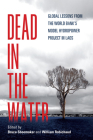 Dead in the Water: Global Lessons from the World Bank's Model Hydropower Project in Laos (New Perspectives in SE Asian Studies) Cover Image