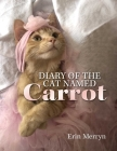 Diary of the Cat Named Carrot Cover Image