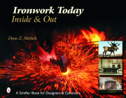 Ironwork Today: Inside & Out: Inside & Out (Schiffer Book for Designers and Collectors) Cover Image