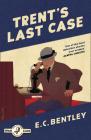 Trent's Last Case (Philip Trent, Book 1) Cover Image