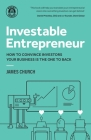 Investable Entrepreneur: How to convince investors your business is the one to back Cover Image