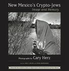 New Mexico's Crypto-Jews: Image and Memory Cover Image