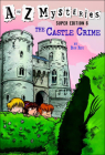 Castle Crime (A to Z Mysteries Super Editions #6) Cover Image