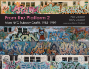 From the Platform 2: More NYC Subway Graffiti, 1983-1989 Cover Image