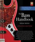 The Bass Handbook: The Complete Guide to Mastering the Bass Guitar [With CD (Audio)] Cover Image
