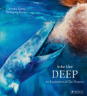Into the Deep: An Exploration of Our Oceans Cover Image