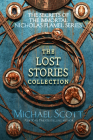 The Secrets of the Immortal Nicholas Flamel: The Lost Stories Collection Cover Image