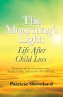 The Mourning's Light: : Life After Child Loss Cover Image