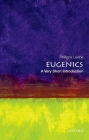 Eugenics: A Very Short Introduction Cover Image