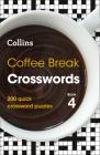 Coffee Break Crosswords: Book 4: 200 Quick Crossword Puzzles Cover Image