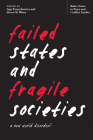 Failed States and Fragile Societies: A New World Disorder? (Baker Series in Peace and Conflict Stud) Cover Image