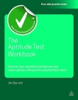 The Aptitude Test Workbook: Discover Your Potential and Improve Your Career Options with Practice Psychometric Tests Cover Image