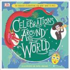 Celebrations Around the World: The Fabulous Celebrations you Won't Want to Miss Cover Image