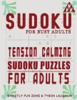 Sudoku For Busy Adults: Tension Calming Sudoku Puzzles For Adults Cover Image