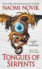Tongues of Serpents: A Novel of Temeraire Cover Image