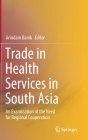 Trade in Health Services in South Asia: An Examination of the Need for Regional Cooperation Cover Image