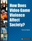 How Does Video Game Violence Affect Society? (In Controversy) Cover Image