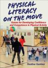 Physical Literacy on the Move: Games for Developing Confidence and Competence in Physical Activity Cover Image