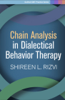 Chain Analysis in Dialectical Behavior Therapy (Guilford DBT Practice Series) Cover Image