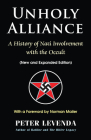 Unholy Alliance : A History of Nazi Involvement with the Occult (New and Expanded Edition) Cover Image