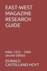 East-West Magazine Research Guide: Index 1925 - 1960, Second Edition Cover Image