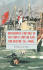 Brokering Culture in Britain's Empire and the Historical Novel Cover Image