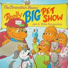 The Berenstain Bears' Really Big Pet Show Cover Image